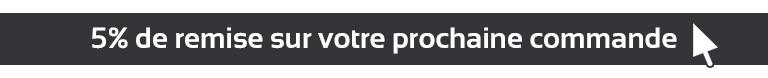 Newsletter 5% de réduction sur votre prochaine commande.